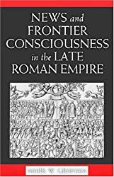 News And Frontier Consciousness in the Late Roman Empire