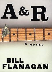 A&R: A Novel