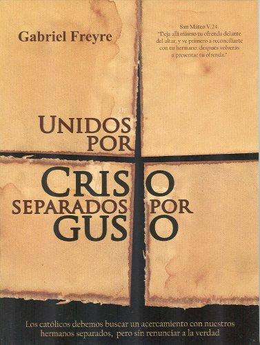 Unidos por Cristo, separados por gusto/United by Christ, divided by choice por Gabriel Freyre