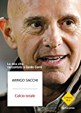 Calcio totale: La mia vita raccontata a Guido Conti