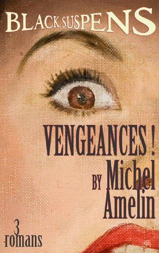 Livres gratuits ANTHOLOGIE VENGEANCES ! (PROMOTION BLACKSUSPENS) pdf epub