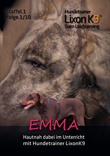 Lixon K9 Emma - Folge-1 (Doppel-DVD über 2h) persönliche Erziehungstipps von Hundetrainer und Erweiterung zur DVD.2