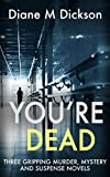 You're Dead by Diane M Dickson