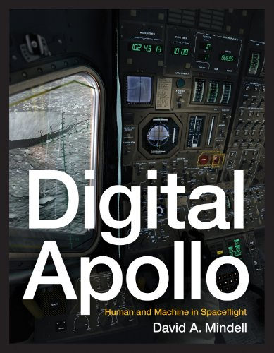 Digital Apollo: Human and Machine in Spaceflight (The MIT Press) (English Edition)