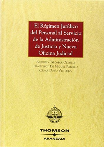El régimen jurídico del personal al servicio de la Administración de Justicia y nueva oficina judicial (Gran Tratado)
