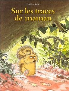 """Afficher """"Sur les traces de maman"""""""