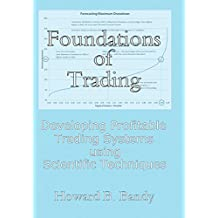 Foundations of Trading: Developing Profitable Trading Systems using Scientific Techniques (English Edition)