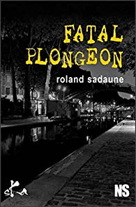 Fatal plongeon par Roland Sadaune