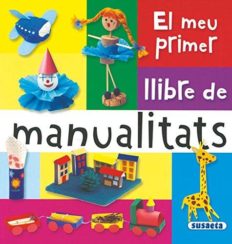Meu Primer Llibre De Manualitats (El Meu Primer Llibre Manualita) por Equipo Susaeta