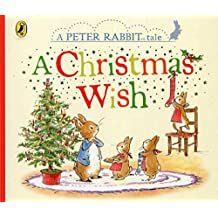 Peter Rabbit: A Christmas Wish (Peter Rabbit Tales)