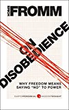 "On Disobedience: Why Freedom Means Saying ""No"" to Power (Harper Perennial Modern Thought)"