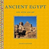 Ancient Egypt: Life, Myth and Art
