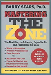 Mastering the Zone: The Next Step in Achieving Superhealth and Permanent Fat Loss by Barry Sears (1997-08-01)