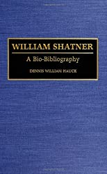 William Shatner: A Bio-Bibliography (Bio-Bibliographies in the Performing Arts) by Dennis W. Hauck (1994-02-23)