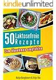 Gesund Abnehmen bei Laktoseintoleranz: Die 50 BESTEN REZEPTE