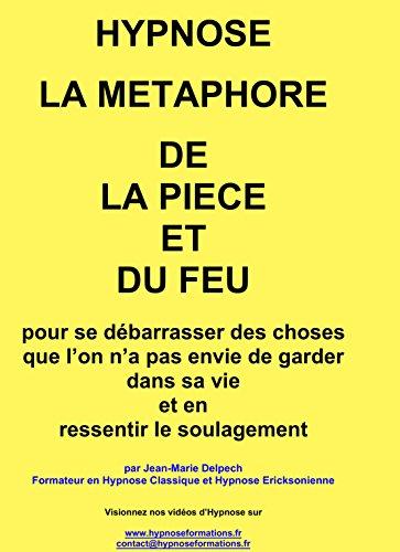 La métaphore de la pièce et du feu par Jean-Marie DELPECH