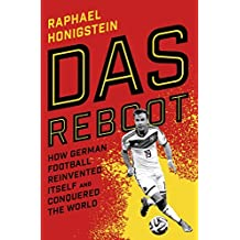Das Reboot: How German Football Reinvented Itself and Conquered the World by Raphael Honigstein (2015-09-03)