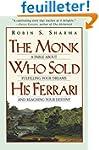 The Monk Who Sold His Ferrari: A Fabl...