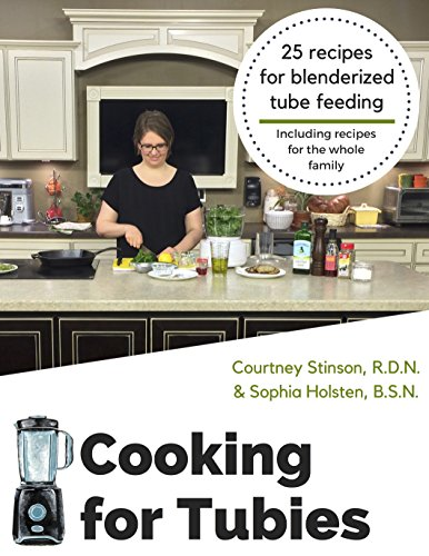 cooking-for-tubies-25-recipes-for-blenderized-tube-feeding-including-recipes-for-the-whole-family-en