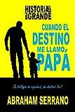Libros PDF Cuando el destino me llamo papa Historia corta mensaje grande (PDF y EPUB) Descargar Libros Gratis