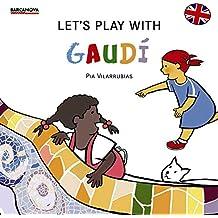 Let's Play With Gaudí (Llibres Infantils I Juvenils - Els Tinatons)