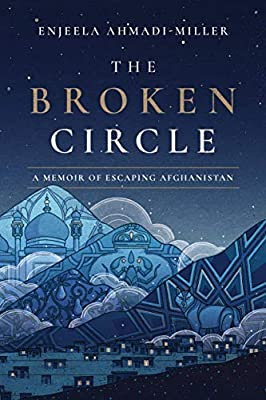 The Broken Circle: A Memoir of Escaping Afghanistan : everything £5 (or less!)