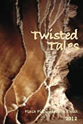 Twisted Tales: Flash Fiction with a twist
