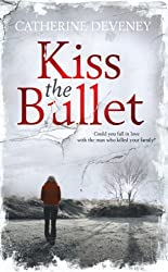 Kiss the Bullet by Catherine Deveney (2011-05-31)