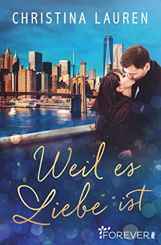 Buchseite und Rezensionen zu 'Weil es Liebe ist: Roman' von Christina Lauren