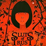 We Are All Sluts of Trust by Sluts of Trust (2004-05-03)