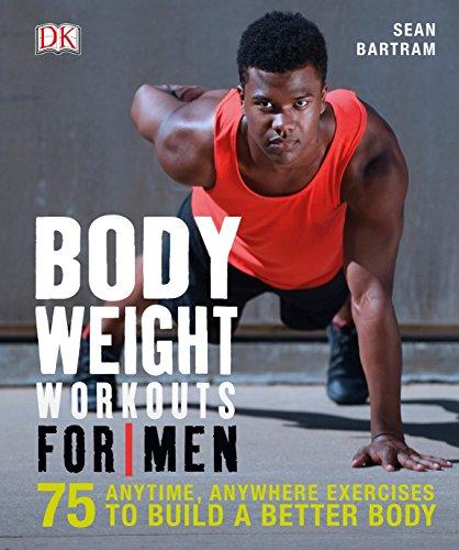 Bodyweight Workouts for Men por Sean Bartram