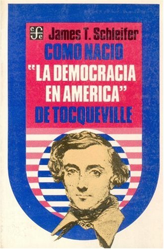 Como nacionla democracia en América de tocqueville