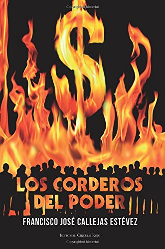 Los corderos del poder por Francisco José Callejas Estévez