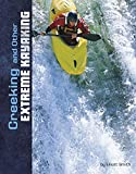 Creeking and Other Extreme Kayaking (Natural Thrills)
