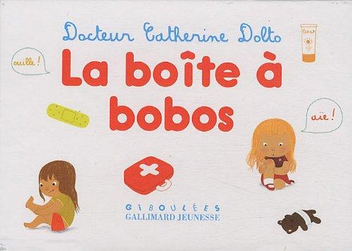 La boîte à bobos par Catherine Dolto-Tolitch, Colline Faure-Poirée, Amélie Graux