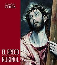 El Greco. La mirada de Rusiñol par  Varios autores