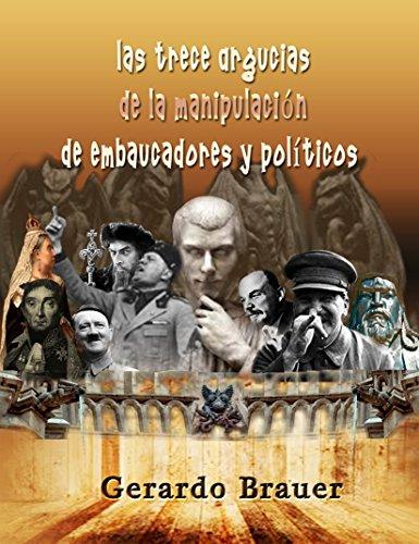 Las Trece Argucias de la Manipulación de Embaucadores y Políticos: Tercer Estado