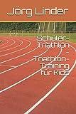 Schüler-Triathlon - Triathlon-Training für Kids - Jörg Linder