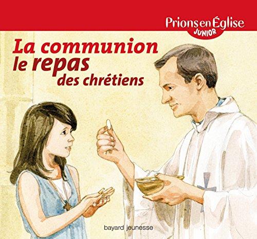 La communion : Le repas des chrétiens par Anne-Sophie Du Bouëtiez