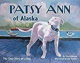 Patsy Ann of Alaska: The True Story of a Dog (Paws IV)