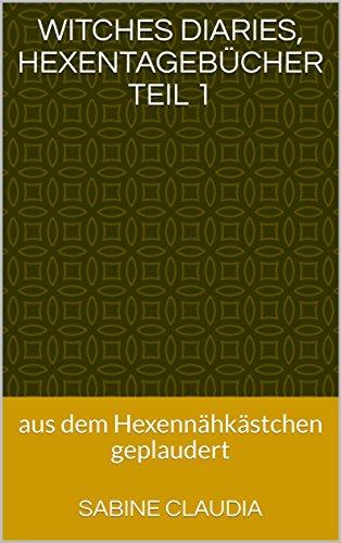 http://mein-buecherzimmer.blogspot.de/2018/05/kurzmeinung-sabine-claudia-witches-diary.html