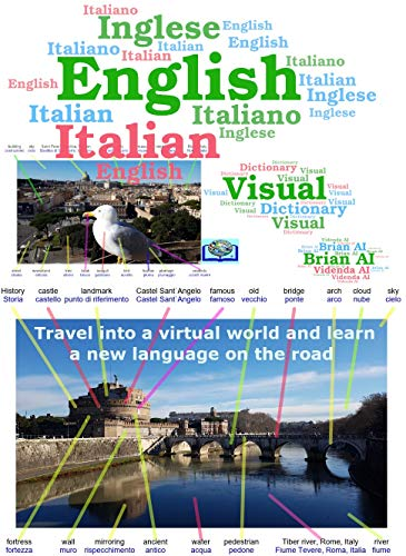Visual Dictionary English Italian - Inglese Italiano - Travel into a virtual world and learn a new language on the road: Viaggia in un mondo virtuale e ... Dictionaries Vol. 13) (Italian Edition)