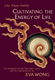 Cultivating the Energy of Life by Liu Hua-Yang (1998-02-17)
