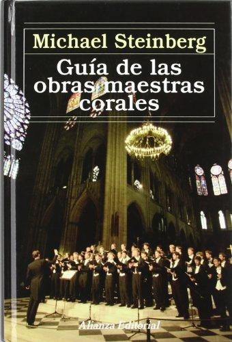 Guía de las obras maestras corales (Alianza Música (Am)) por Michael Steinberg