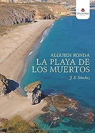 Alguien ronda la Playa de los Muertos par  J. f. Sánchez