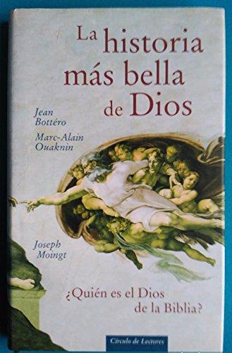La historia más bella de Dios / Jean Bottéro, Marc-Alain Ouaknin