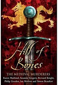 The Medieval Murderers Hill of Bones