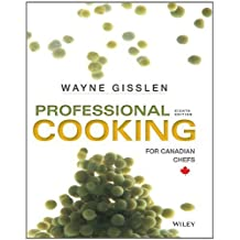 Professional Cooking for Canadian Chefs by Wayne Gisslen (2014-04-07)