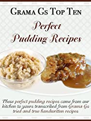 Perfect Pudding Recipes (Grama G's Top Homemade Recipes Book 3) (English Edition)