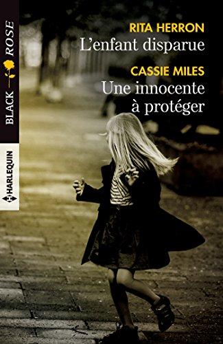 L'enfant disparue - Une innocente à protéger (Black Rose) (French Edition)